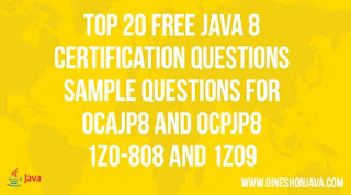Top 20 Free Java 8 Certification Questions -sample Questions for OCAJP8 and OCPJP8 – 1Z0-808 and 1Z09