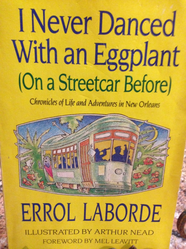 Book by Errol Laborde I Never Danced with an Eggplant On a Streetcar