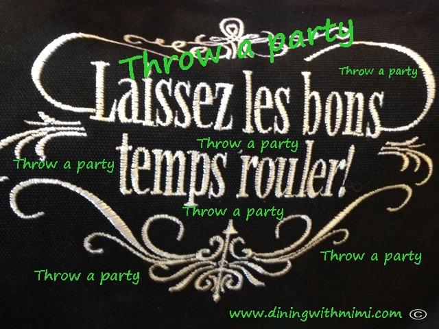 sign for Throw a party Laissez Les Bon Temps Rouler www.diningwithmimi.com