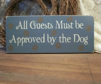 All guests must be approved by the dog(s)