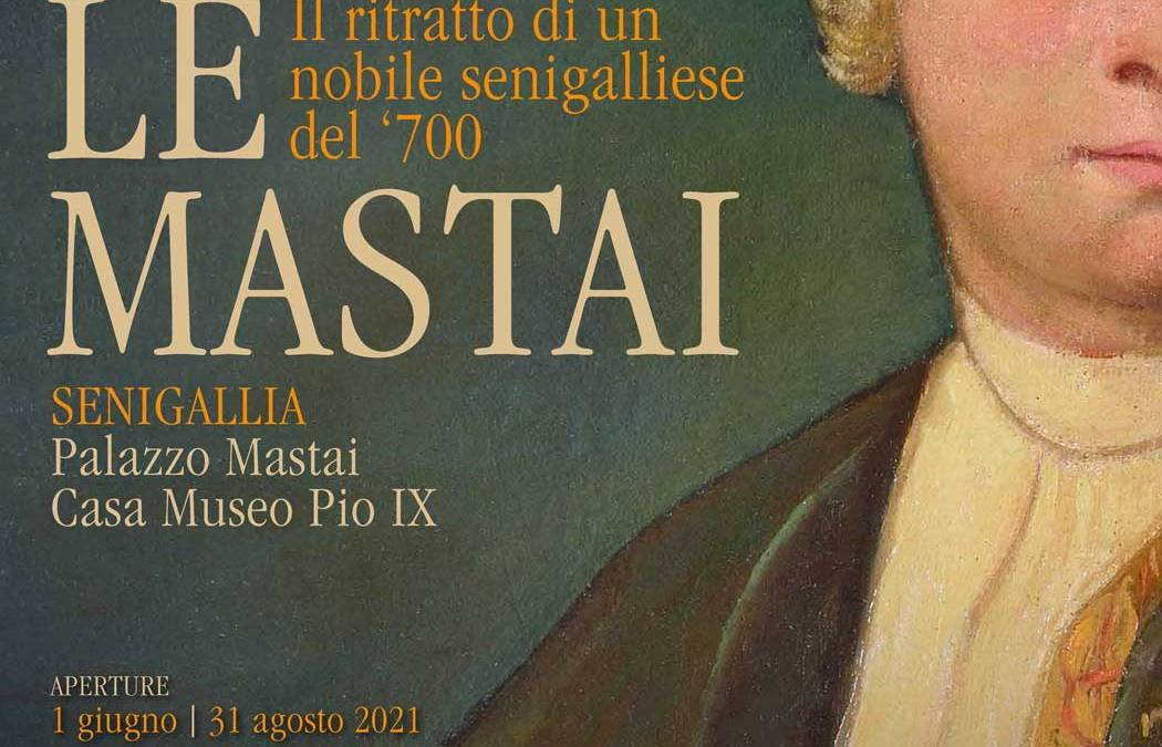 Ercole Mastai, il ritratto di un nobile senigalliese del '700 – Senigallia, Palazzo Mastai – giugno-dicembre 2021