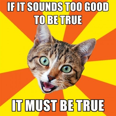 if-it-sounds-too-good-to-be-true-it-must-be-true