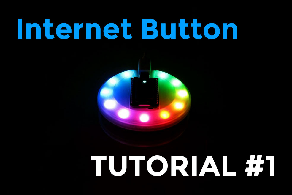 Internet Button: Web IDE, Atom, GitHub (tutorial #1)