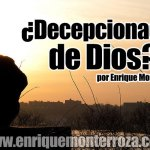 ¿Decepcionados de Dios? -parte 1