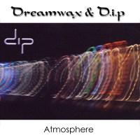 Album de musique de Dreamwax & DIP - Atmosphere Ep