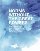 Bower: Norms Without the Great Powers