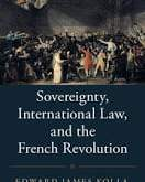Kolla: Sovereignty, International Law, and the French Revolution