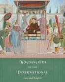 Pitts: Boundaries of the International: Law and Empire