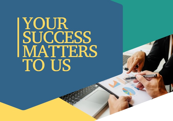 Your success matters to us