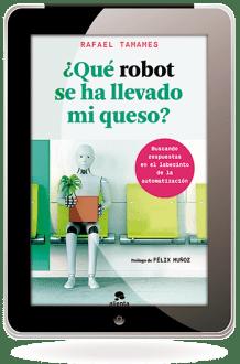 La digitalización y el empleo en ¿Qué robot se ha llevado mi queso?