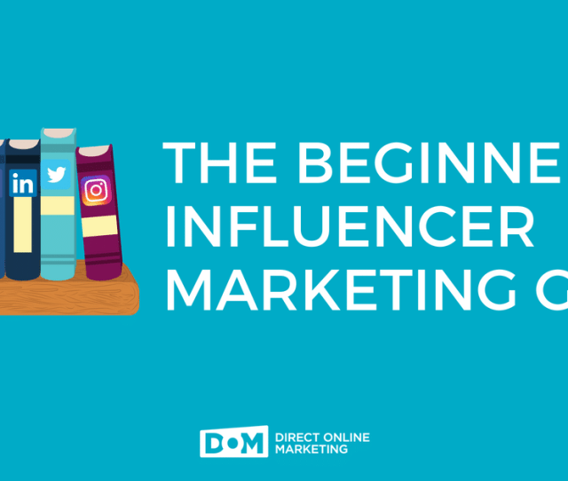 The Definitive Influencer Marketing Guide