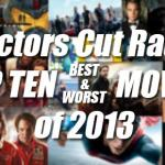 The Top Ten Best and Worst Movies of 2013