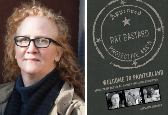 Anastasia Aukeman and her new book, Welcome to Painterland: Bruce Conner and the Rat Bastard Protective Association.