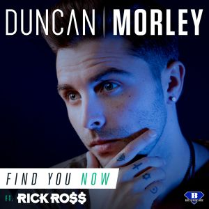 remixes: Duncan Morley - Find You Now (feat Rick Ross x Teddy Boujee)
