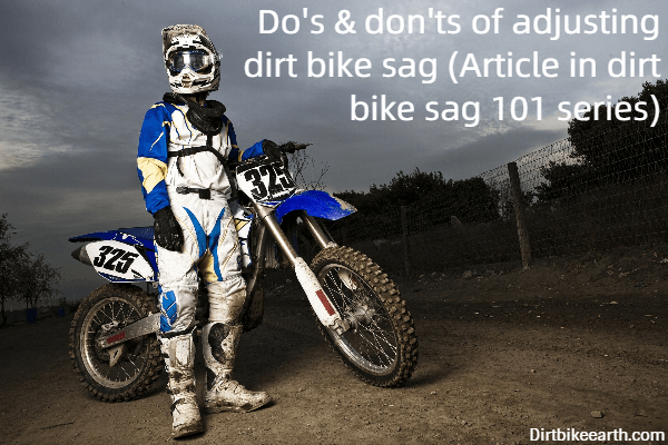 Do's don'ts of adjusting dirt bike sag - Article in dirt bike sag 101 series