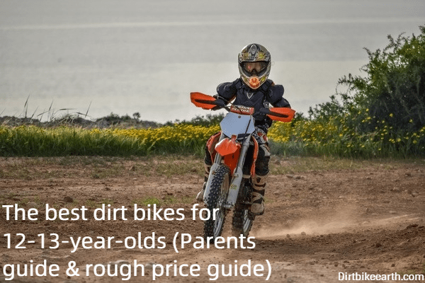 The Best Dirt Bikes For 12 13 Year Olds Parents Guide Rough Price Guide