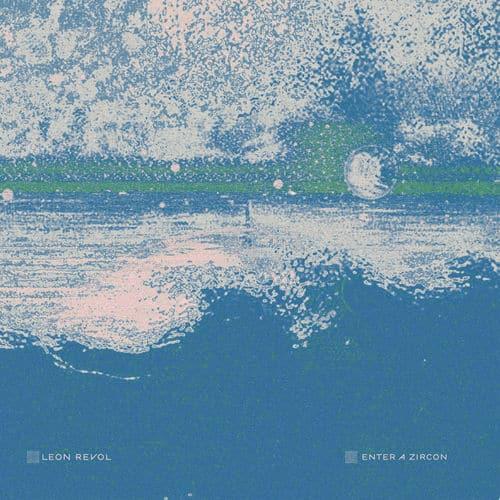 Leon Revol - Enter A Zircon Album