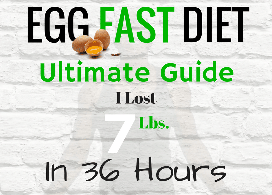 Egg Fast Diet Results: How I Lost 7 lbs in 36 hours!