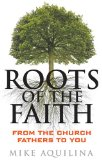 Roots of the Faith ROF#4 – Roots of the Faith with Mike Aquilina