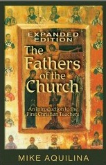 Fathers of the Church with Mike Aquilina 2