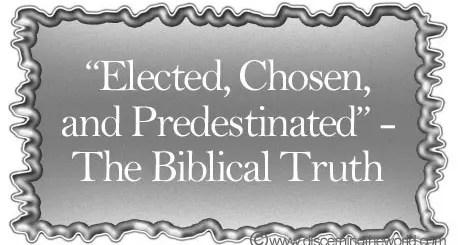 ElectedChosenPredestinatedTheBiblicalTruth