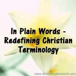 In Plain Words - Redefining ChristianTerminology
