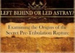 Left Behind or Led Astray: Pre-Trib Rapture vs Post-Trib Rapture