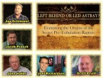 Left Behind or led astray Pre-Trib