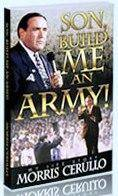 Morris Cerullo- Son Build Mean Army