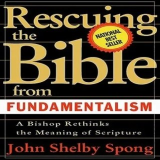 Rescuing the Bible from Fundamentalism – Fundamentalist