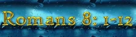 Romans 8-1-12