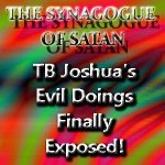 T.B. Joshua's Evil Doings Finally Exposed!