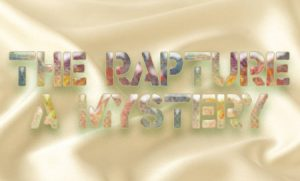 The Rapture - 4 Gospels - A Mysetery