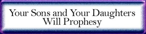 Your Sons and Your Daughters Will Prophesy - Latter Rain