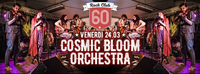 cosmicbloom orchestra  Cosmic Bloom Orchestra   Rock Club 60 Pradamano 24.03.2017