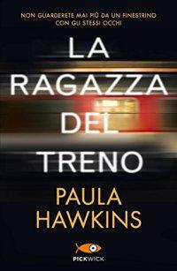 Libro La ragazza del treno Paula Hawkins da cui sono tratti il film del 2016 e The girl on the train disponibile su Netflix