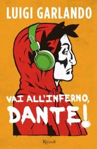 copertina Vai all'Inferno, Dante! di Luigi Garlando, editore Rizzoli