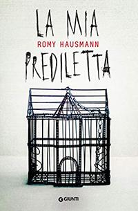 La copertina di La mia prediletta, romanzo di Romy Hausmann