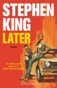 La copertina di Later, di Stephen King