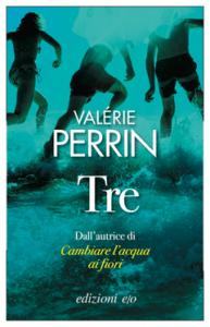 La copertina di Tre, il nuovo romanzo di Valérie Perrin (Credits: E/O)