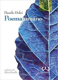Capire chi era Danilo Dolci passa anche per la lettura delle poesie di Poema umano