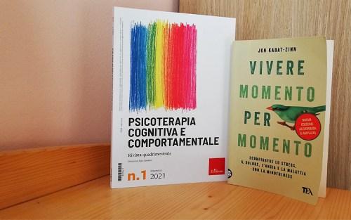 Due testi consigliati per il tema psicologia e medicina: la rivista Psicoterapia cognitiva e comportamentale (Erickson) e il libro di Jon Kabat-Zin Vivere momento per momento (TEA)