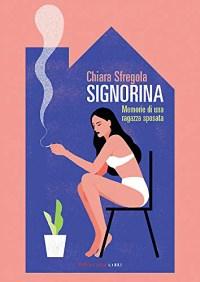 La copertina di Signorina, di Chiara Sfregola, edito da Fandango