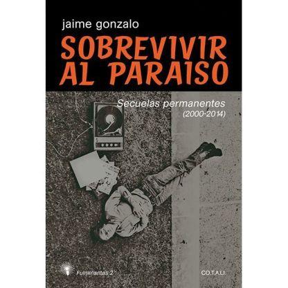 Jaime Gonzalo — Sobrevivir al paraíso