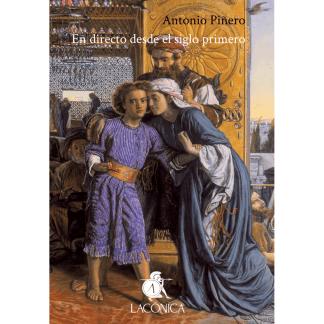 Antonio Piñero - En directo desde el siglo primero (Lacónica, 2018)