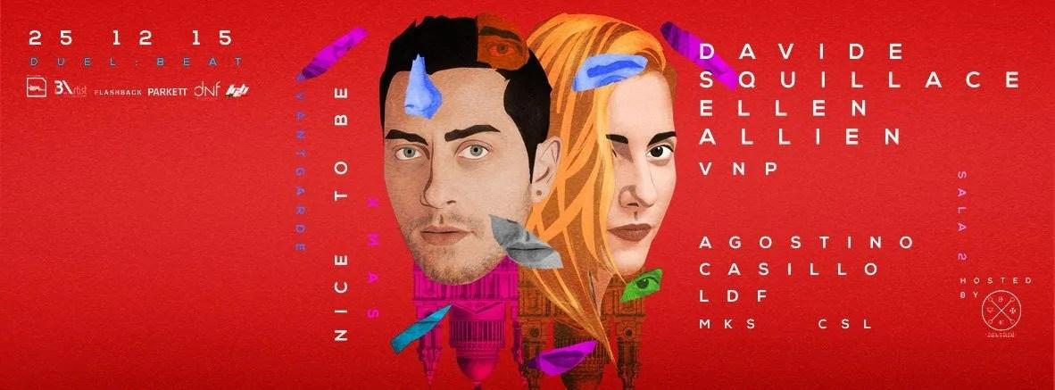 Venerdì 25 12 2015 DUEL BEAT DAVIDE SQUILLACE + ELLEN ALLIEN X-MAS PARTY + PREZZI PREVENDITE BIGLIETTI TAVOLI HOTEL + PULLMAN
