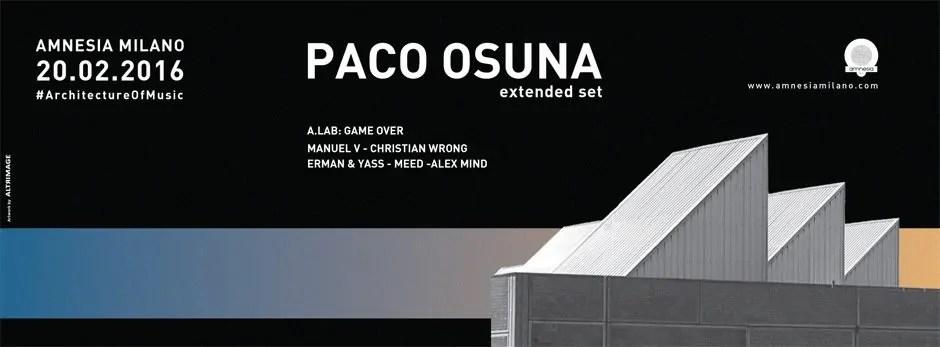 SABATO 20 02 2016 AMNESIA MILANO PACO OSUNA + PREZZI PREVENDITE BIGLIETTI TAVOLI + PULLMAN