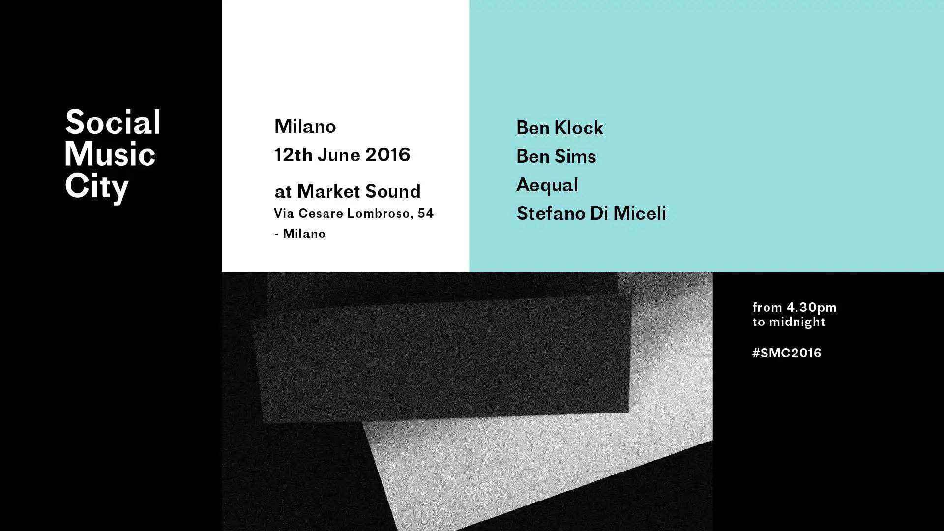 SOCIAL MUSIC CITY BEN KLOCK 12 GIUGNO 2016 al MARKET SOUND MILANO