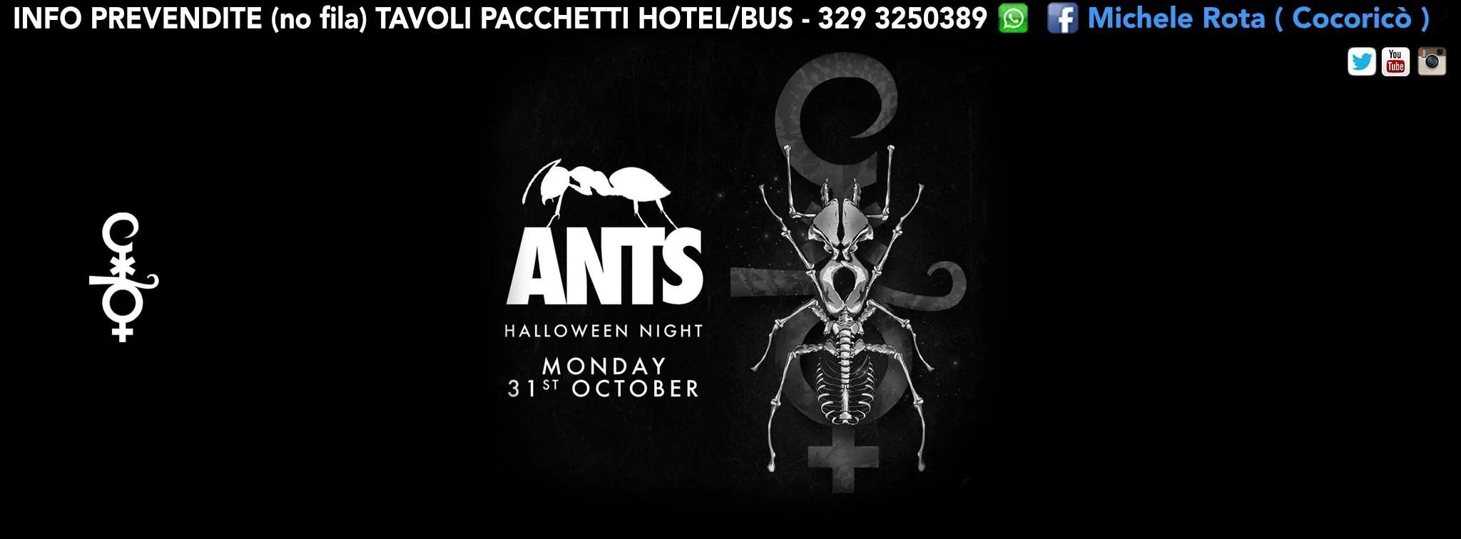 LUNEDì 31 OTTOBRE 2016 PARTY ANTS HALLOWEEN COCORICO PREZZI PREVENDITE BIGLIETTI TAVOLI HOTEL + PULLMAN