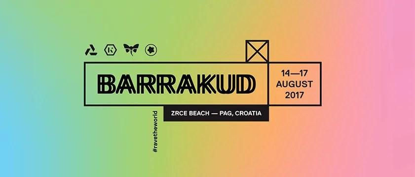 BARRAKUD Festival 2017 Pag Zrce Beach 14 – 17 Agosto 2017 Paul Kalkbrenner Ticket Pacchetti/Package Appartamenti